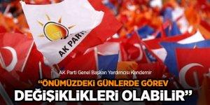 """AK Parti'li Kandemir açıkladı: """"Önümüzdeki günlerde görev değişiklikleri olabilir"""""""