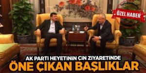 AK Parti Heyeti'nin Çin ziyaretinde öne çıkan başlıklar