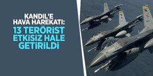 Kandil'e hava harekatı: 13 terörist etkisiz hale getirildi