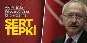 AK Parti'den Kılıçdaroğlu'nun İdlib sözlerine sert tepki