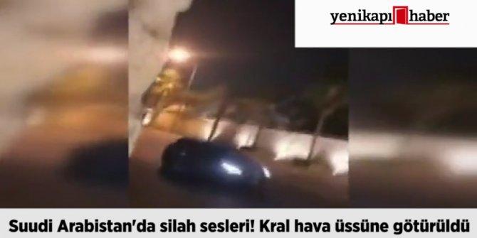Suudi Arabistan'da silah sesleri! Kral hava üssüne götürüldü